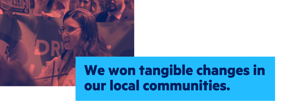 We won tangible changes in our local communities