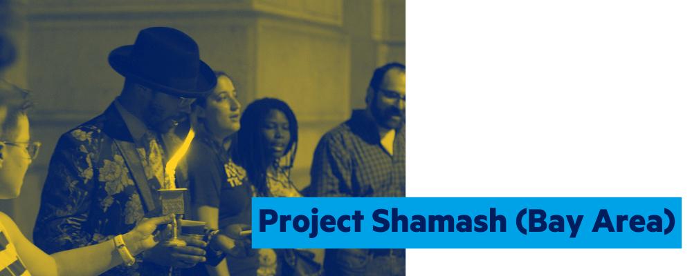 Project Shamash (Bay Area)