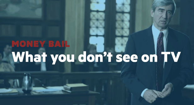 Money bail: What you don't see on TV