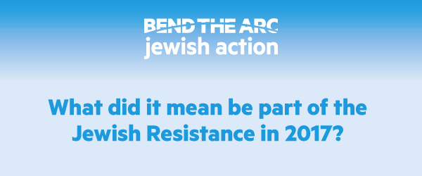 What did it mean be part of the Jewish Resistance in 2017?