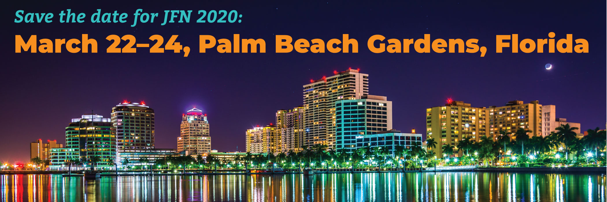 JFN 2020: March 22-24, Palm Beach Gardens, Florida