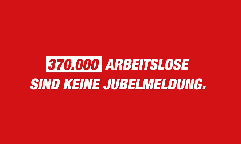 370.000 Arbeitslose sind keine Jubelmeldung