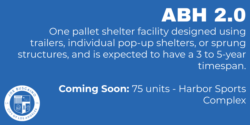 A Bridge Home 2.0. One pallet shelter facility designed using trailers, individual pop-up shelters, or sprung structures, and is expected to have a 3 to 5-year timespan.  Coming Soon: 75 units - Harbor Sports Complex