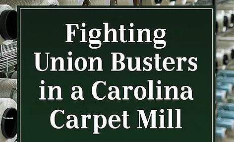 Fighting Union Busters: An Organizer's Memoir