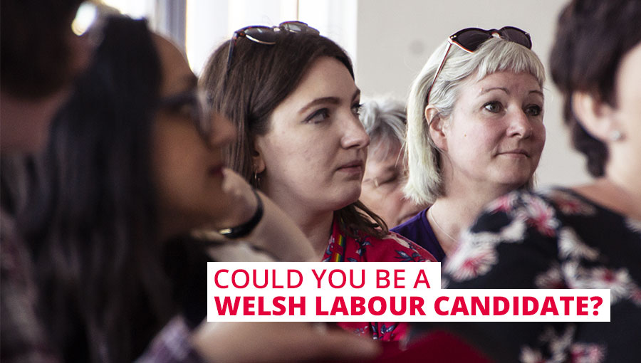 COULD YOU BE A WELSH LABOUR CANDIDATE?