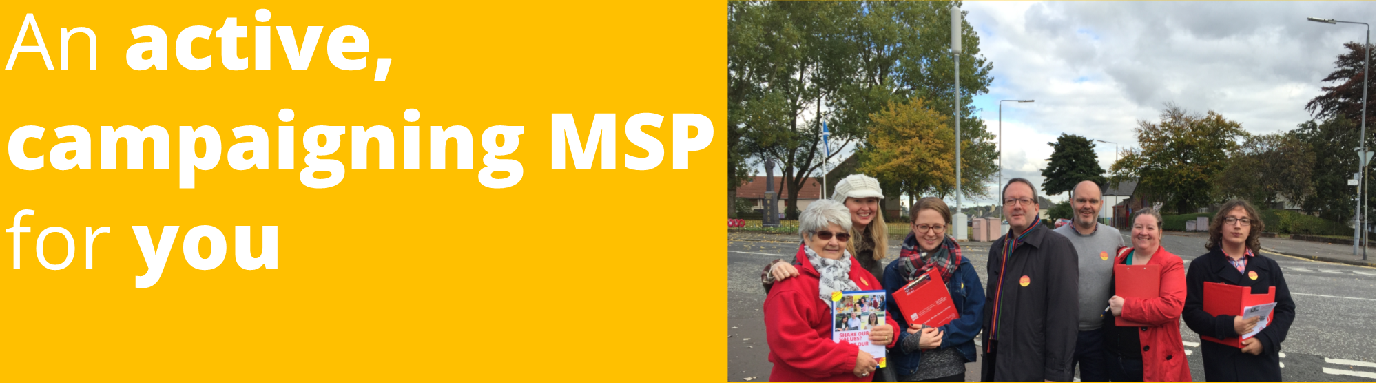 An active, campaigning MSP for you