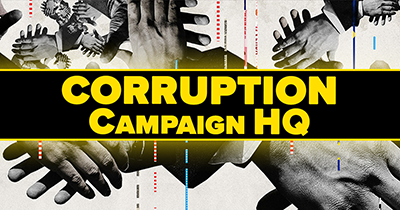 Corruption Campaign HQ