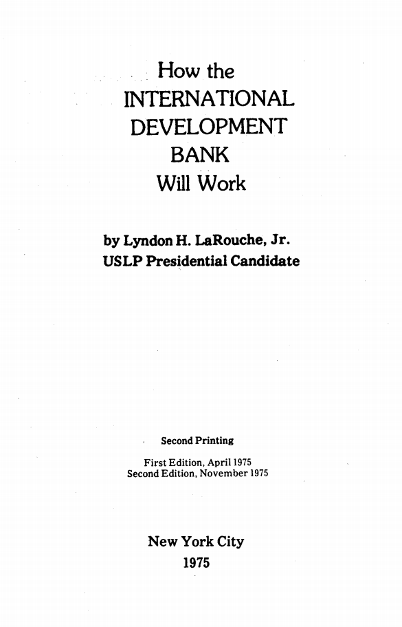 a6a3c5502c5 LaRouche s program for the establishment and function of the International  Development Bank (IDB)