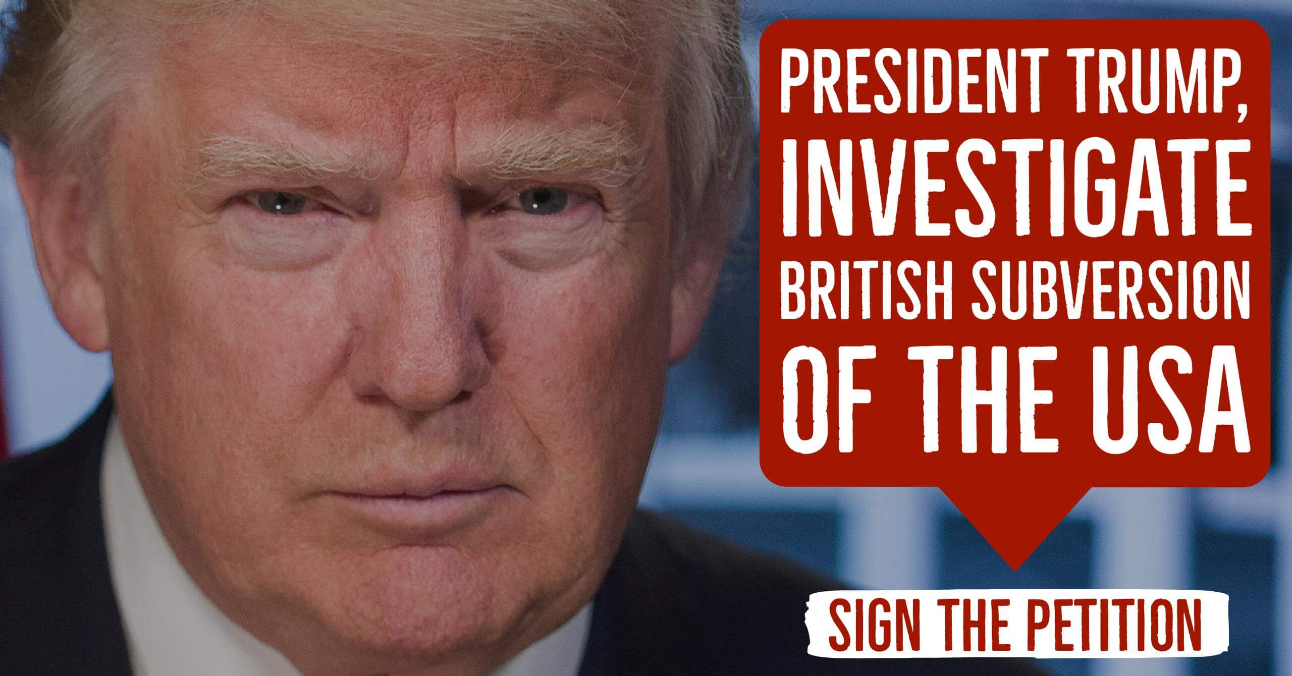 President Trump, Investigate British Subversion of the USA