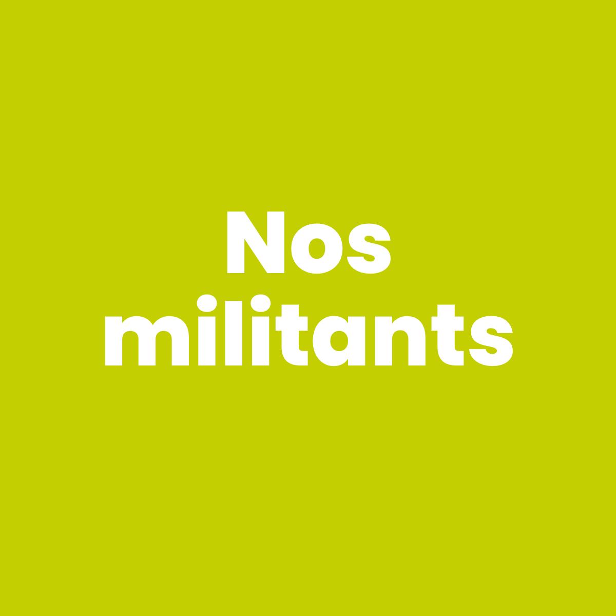Nos militants