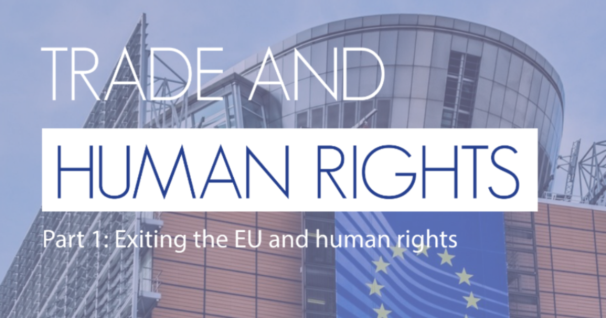 Trade and Human Rights Part 1: Exiting the EU and human rights