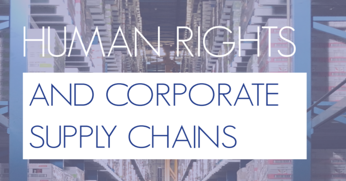 Trade and Human Rights Part 3: Human Rights and Corporate Supply Chains