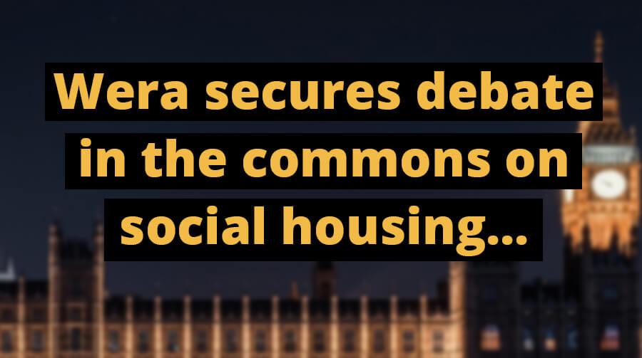 Wera Secures Adjournment Debate on Social Housing
