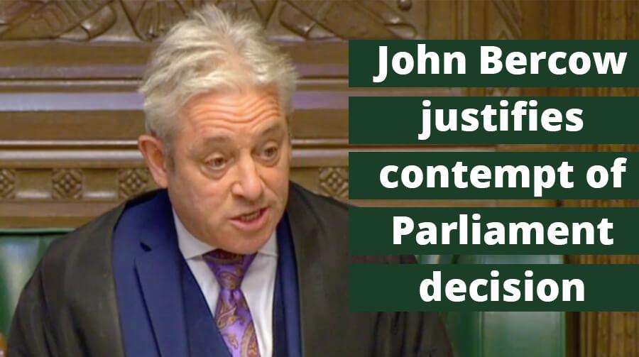 John Bercow Justifies Contempt of Parliament Decision