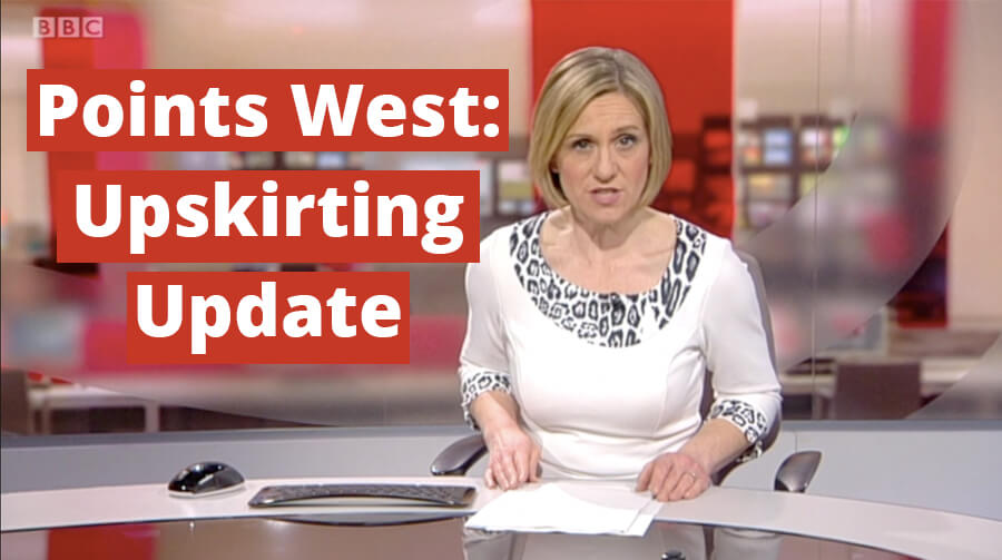 Points West: Upskirting Update