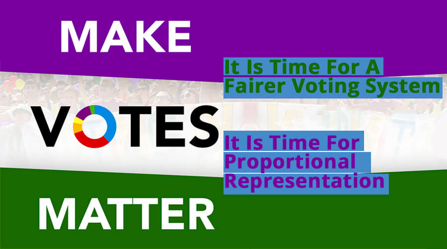 It Is Time For A Fairer Voting System