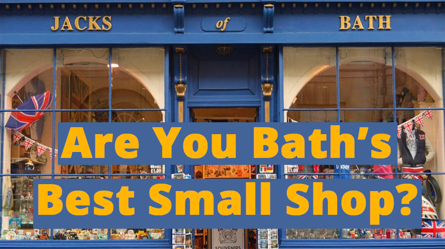 Are You Bath's Best Small Shop?