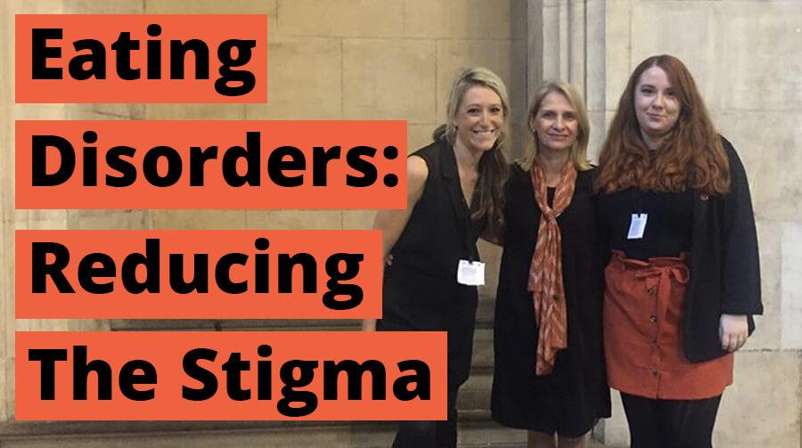 Reducing The Stigma Around Eating Disorders