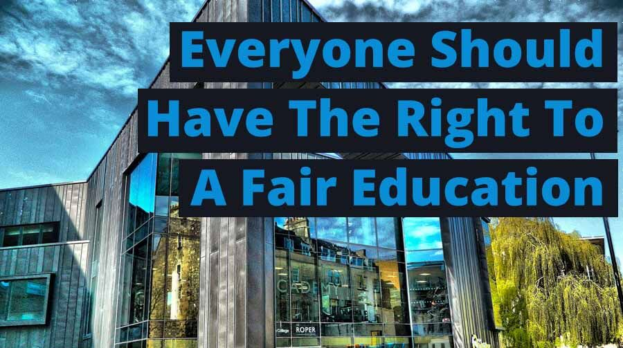 Everyone Should Have The Right To A Fair Education