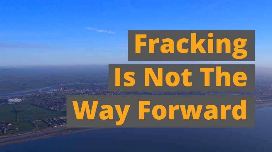 Fracking Is Not The Way Forward