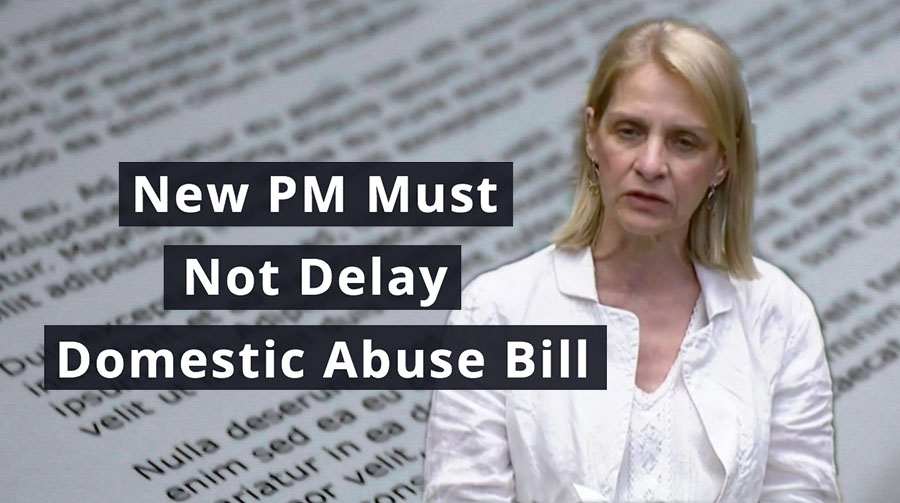 New PM Must Not Delay Domestic Abuse Bill
