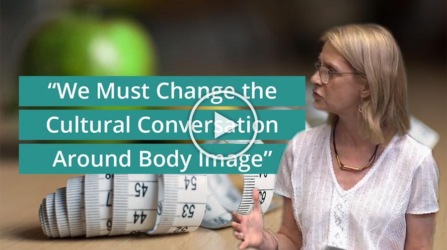 Speech: We Must Change the Cultural Conversation Around Body Image