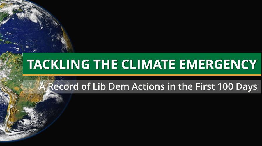 Tackling the Climate Emergency: A Record of Lib Dem Actions in the first 100 days