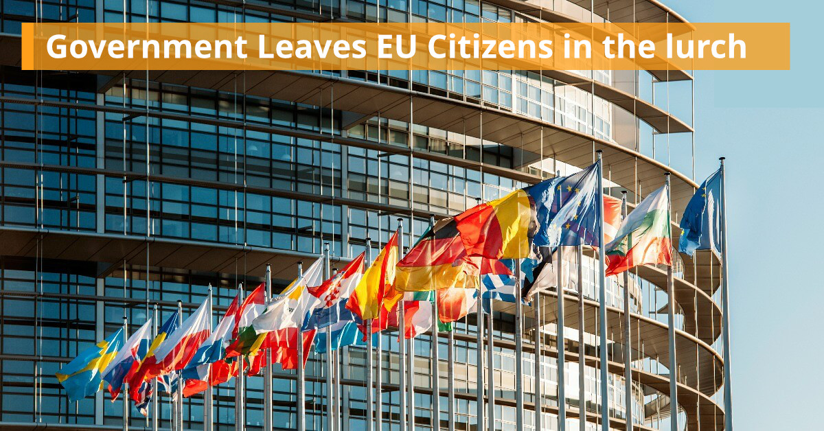 Government leaves EU citizens in the lurch and worse
