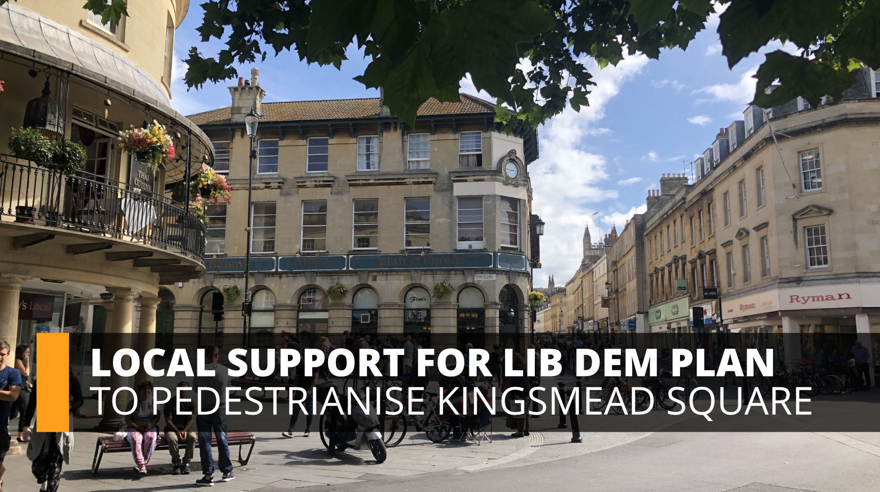 Local support for Lib Dem plan to pedestrianise Kingsmead Square.