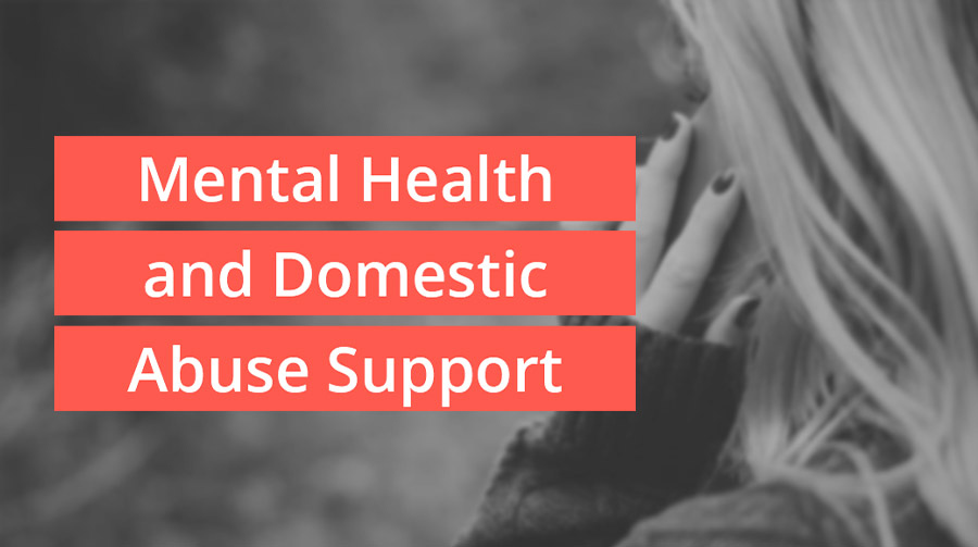 Mental Health and Domestic Abuse Support