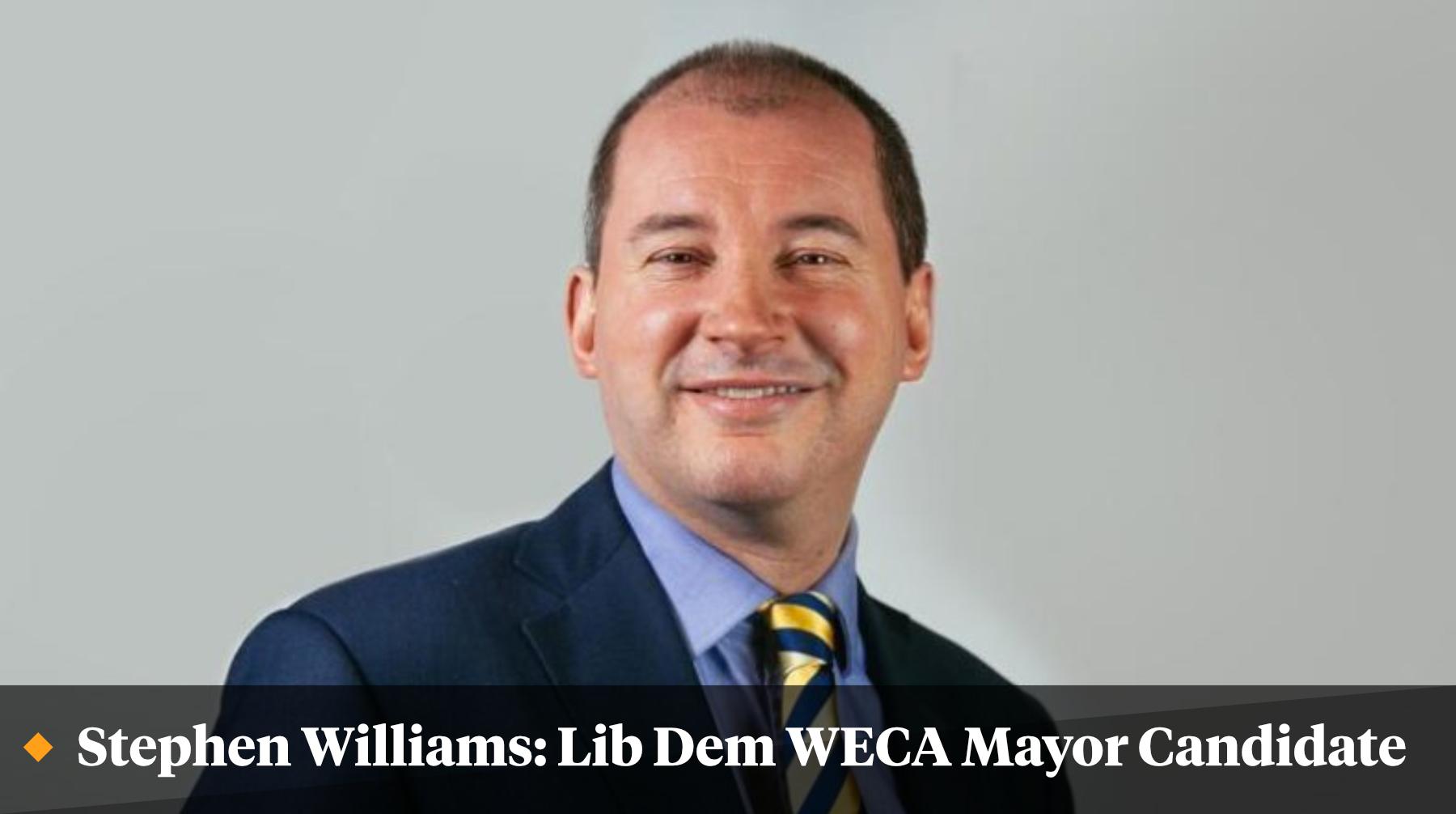 Stephen Williams chosen as Lib Dem candidate for West of England Mayor