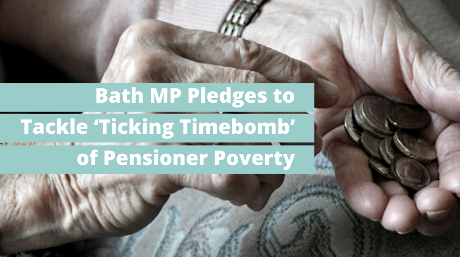 Bath MP Pledges to Tackle 'Ticking Timebomb' of Pensioner Poverty