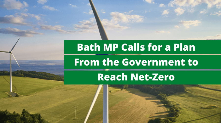 Bath MP Calls for a Plan From the Government to Reach Net-Zero