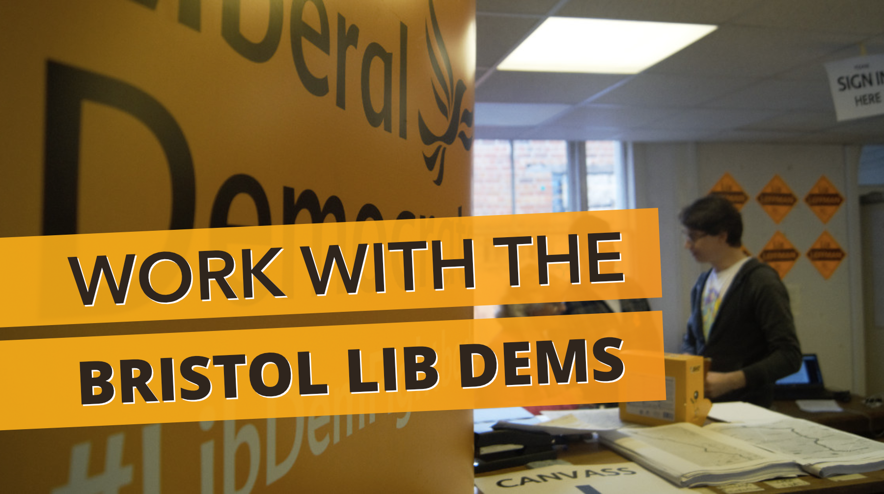 Work with the Bristol Lib Dems