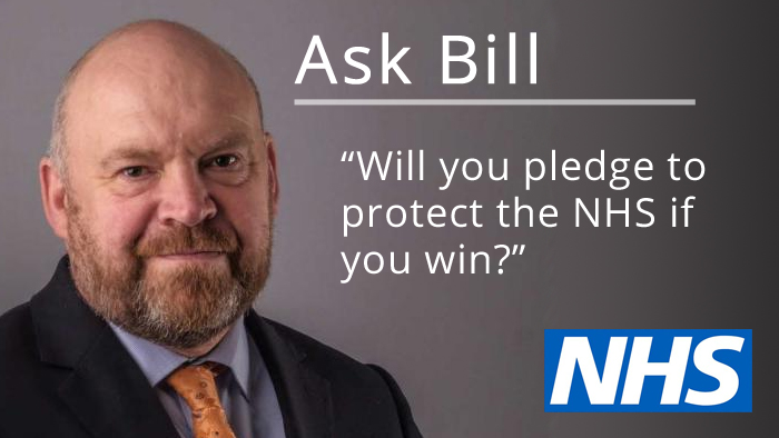 Ask Bill: Will you pledge to protect the NHS if you win?
