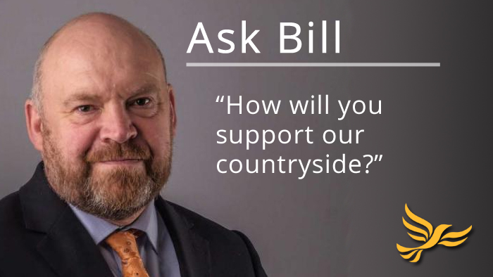 Ask Bill: How will you support our countryside?