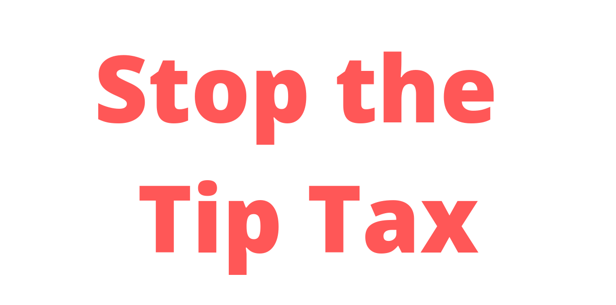 Stop the Tip Tax - Sign our petition