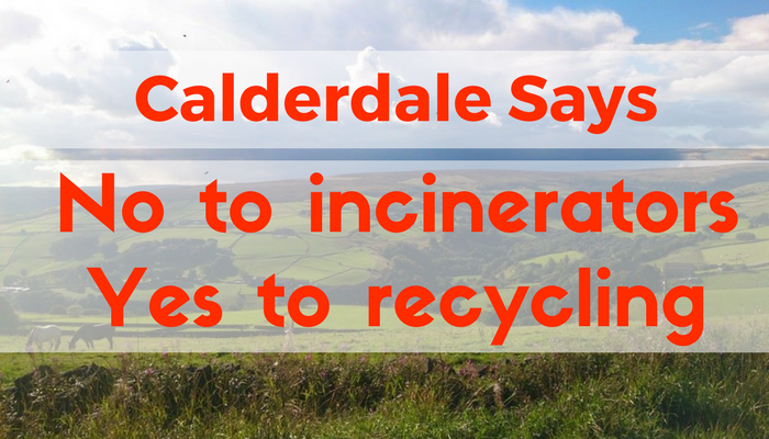 No to incinerators, yes to recycling.