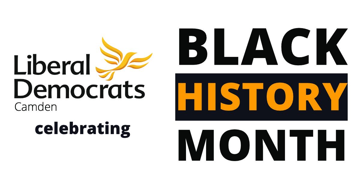 Liberal Democrats Camden celebrating Black History Month