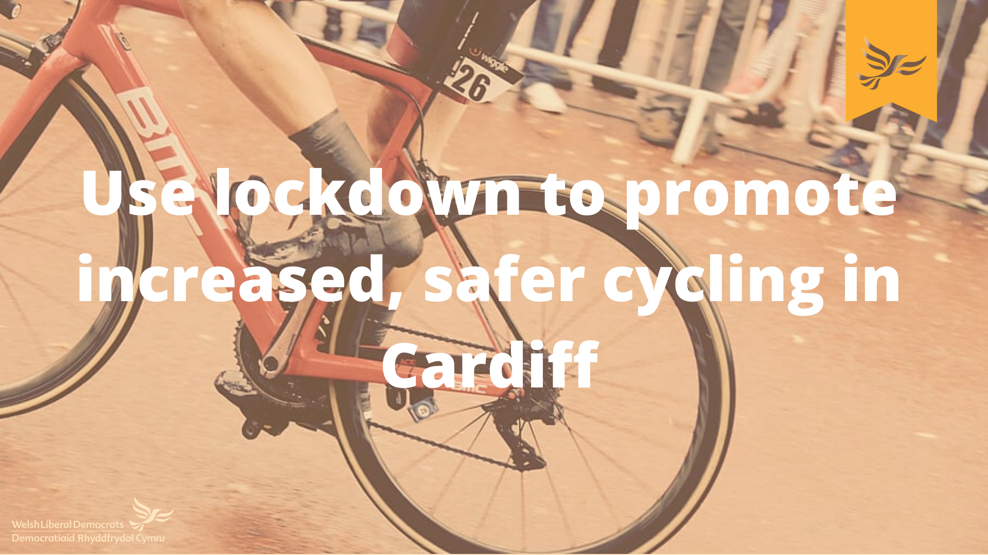 Use Lockdown to Promote Increased, Safer Cycling - Cardiff Lib Dems