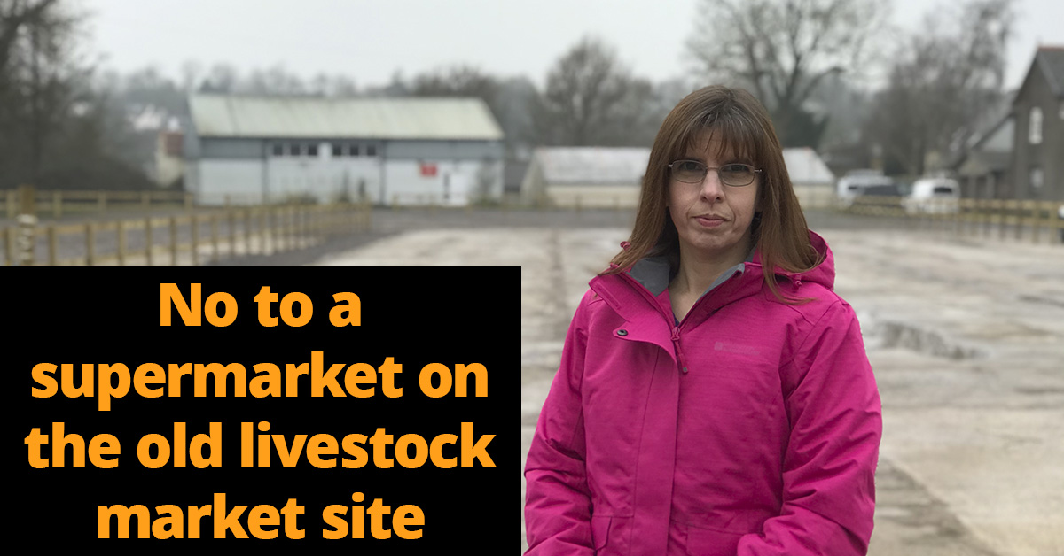 No to the supermarket on the old livestock market site