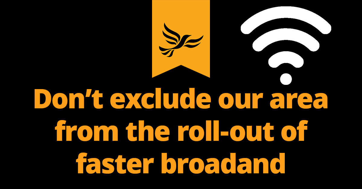 Don't exclude our area from the roll-out of faster broadband