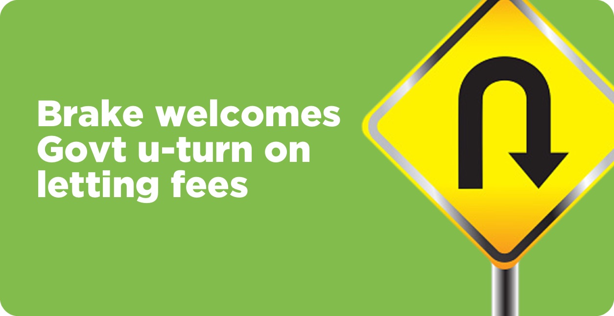 Brake Welcomes Government U-Turn on Letting Fees