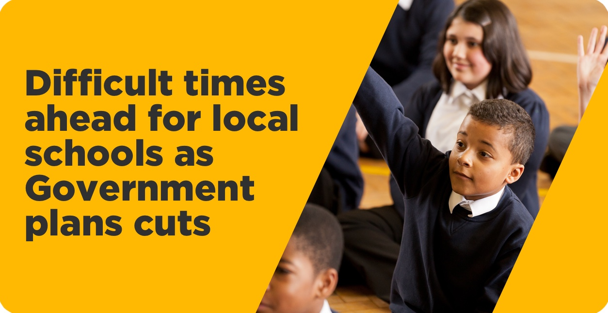 Difficult Time Ahead for Local Schools as Government Plans Cuts