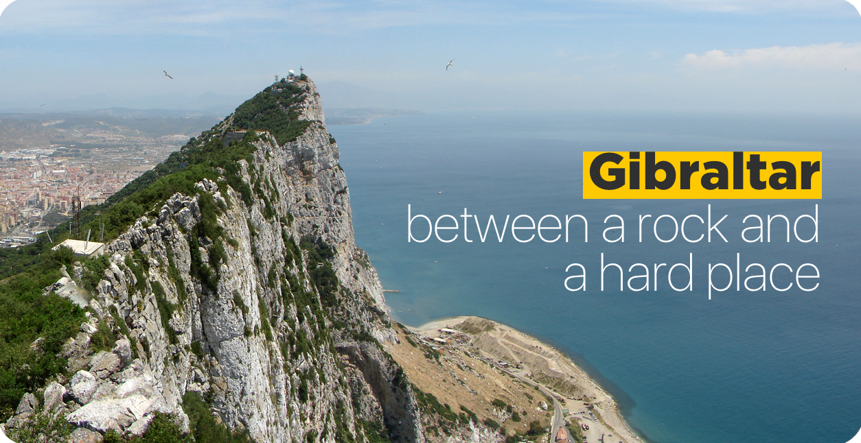 Gibraltar - between a rock and a hard place
