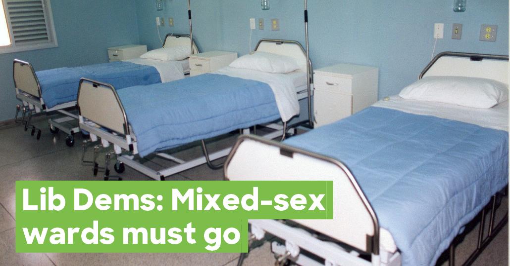 Lib Dems: Mixed-sex wards must go