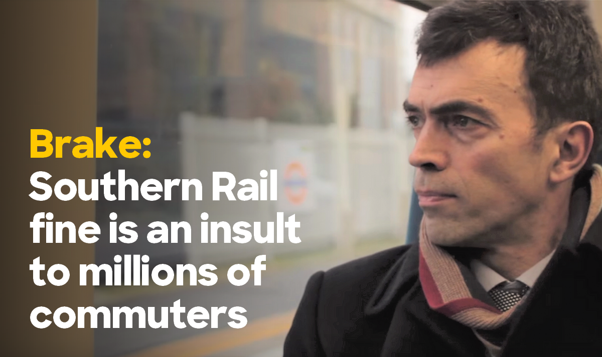 Brake: Southern Rail fine is an insult to millions of commuters
