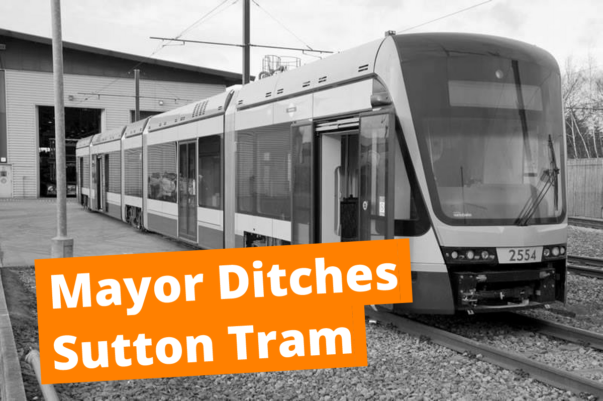 Labour's Mayor of London ditches long-awaited Sutton Tram Link