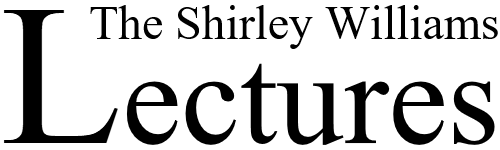 The Shirley Williams Lectures