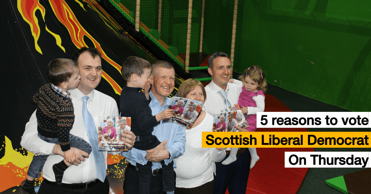5 Reasons to give the Scottish Liberal Democrats your 2nd vote in Central Scotland